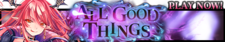 All Good Things banner.png